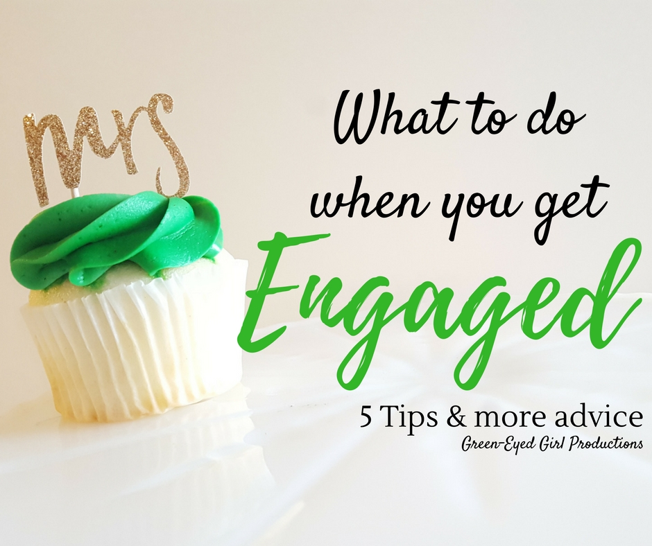 What to do when you get Engaged. 5 Tips for Wedding Planning. Free Wedding Planning Advice and Tips from Green-Eyed Girl Productions