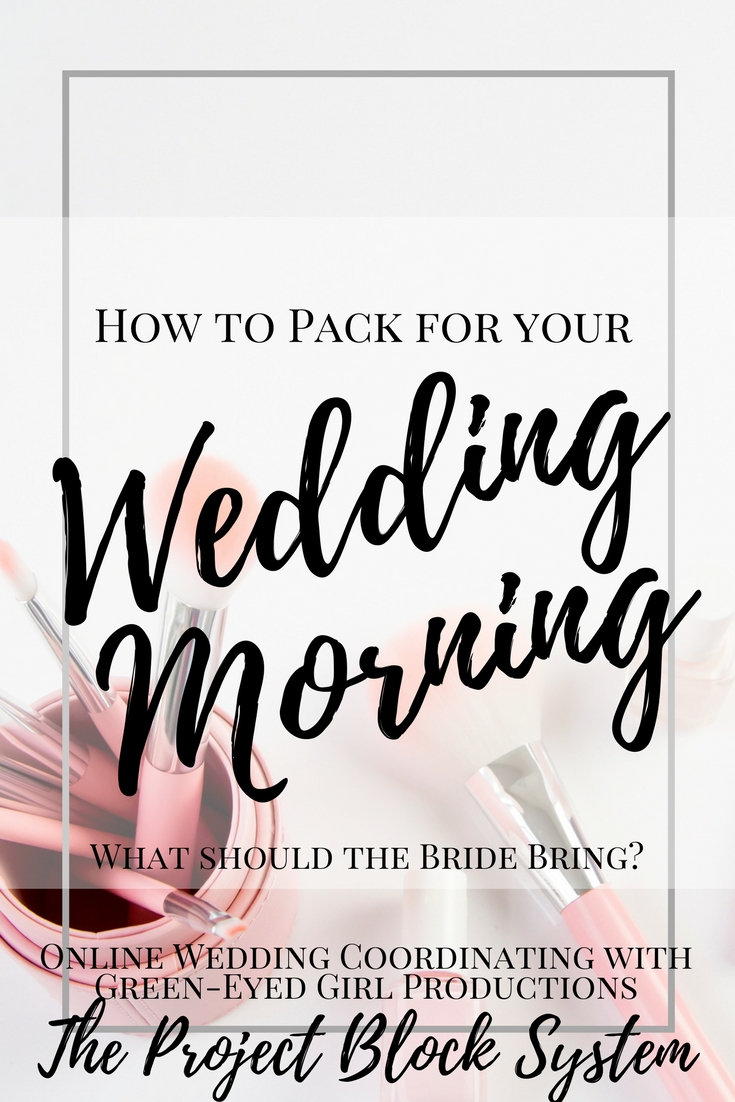 How to Pack for your Wedding Morning. Wedding Day MAkeup. What to pack for your wedding Morning. What to pack for the Bride. What should the Bride Bring. Wedding Day Makeup. Getting Ready