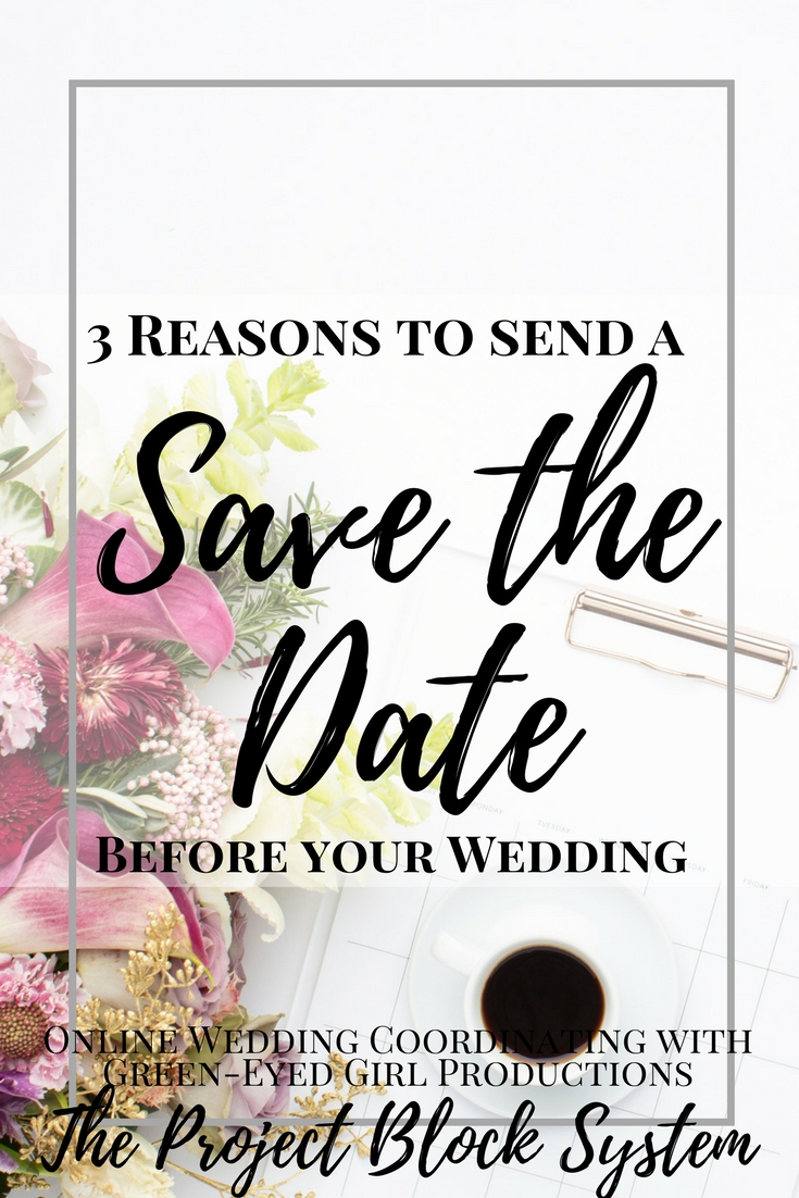 3 Reasons to send a Save the Date before your Wedding. Why you need to send a Save the Date. Wedding Save the Date. Wedding Planning Advice
